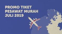 INFOG: Promo Tiket Pesawat Murah Juli 2019