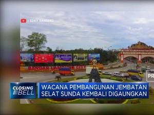 Pembangunan Jembatan Selat Sunda Bisa Efisiensi Perjalanan