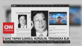 VIDEO: Mengenal Sang Taipan Sjamsul Nursalim, Tersangka BLBI