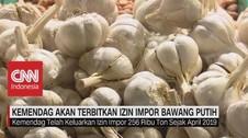 VIDEO: Izin Impor Bawang Putih Dibuka Lagi