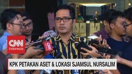VIDEO: KPK Petakan Aset & Lokasi Sjamsul Nursalim