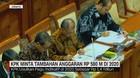 VIDEO: KPK Minta Tambahan Anggaran Rp 580 M di 2020