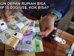 Tahun Depan, Sri Mulyani Sebut Rupiah Bisa ke Rp 15.000/US$