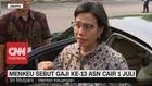 VIDEO: Menkeu Sebut Gaji ke-13 ASN Cair 1 Juli