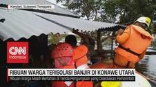 VIDEO: Ribuan Warga Terisolir Banjir di Konawe Utara