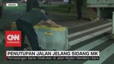 VIDEO: Jelang Sidang, Akses Jalan Menuju MK Ditutup