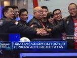 Baru IPO Saham Bali United Terkena Auto Reject Atas