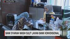 VIDEO: Bank Syariah Masih Sulit Lawan Bank Konvesional