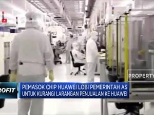 Pemasok Chip Huawei Lobi Pemerintah AS untuk Kurangi Larangan