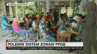 VIDEO: Polemik Sistem Zonasi PPDB