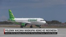 VIDEO: Polemik Wacana Maskapai Asing ke Indonesia
