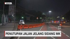 VIDEO: Penutupan Jalan Jelang Sidang MK