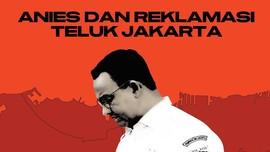 INFOGRAFIS: Anies dan Reklamasi Teluk Jakarta