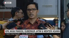 VIDEO: KPK Akan Panggil Gubernur Jatim & Menag