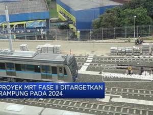 Proyek MRT Fase II Ditargetkan Rampung Pada 2024