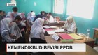 VIDEO: Kemendikbud Revisi PPDB