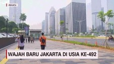 VIDEO: Wajah Baru Jakarta Di Usia Ke-492