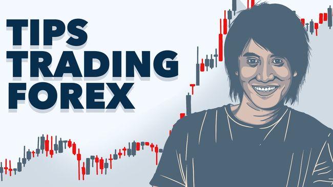 Simak, Tips Trading Forex Tanpa Takut Bangkrut