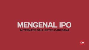 Mengenal IPO, Alternatif Bali United Cari Dana Segar