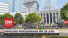 VIDEO: Rencana Pengamanan MK 28 juni