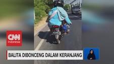 VIDEO: Balita Dibonceng Dalam Keranjang