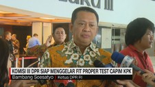 VIDEO: DPR Siap Menggelar Fit Proper Test Capim KPK