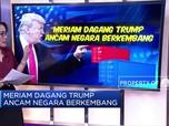 Meriam Dagang Trump Ancam Negara Berkembang