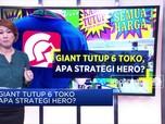 Giant Tutup 6 Toko, Ini Strategi Hero
