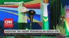 VIDEO: Khofifah Tak Hadiri Pemanggilan Kedua KPK