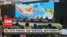 VIDEO: Ibu Kota Pindah, GDP Nasional Bertambah
