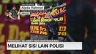 VIDEO: Melihat Sisi Lain Polisi