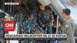 VIDEO: Lokasi Pencarian Helikopter M-17 di Papua Diperluas