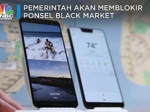 Siap-siap! Pemerintah akan Blokir Ponsel Black Market