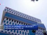 Netflix Perketat Budget Pembuatan FIlm