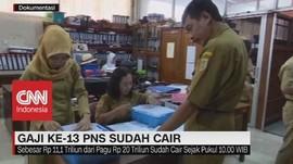 VIDEO: Gaji Ke-13 PNS Sudah Cair