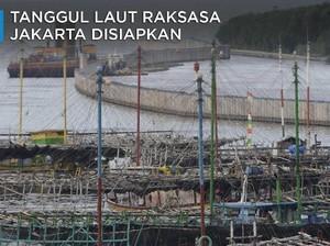 Tanggul Laut Raksasa Jilid II Disiapkan di Jakarta