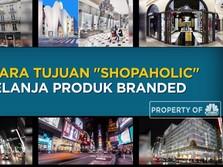 Ini Negara Tujuan Shopaholic Belanja Produk Bermerek