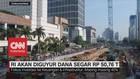 VIDEO: RI Akan Diguyur Dana Segar Rp 50,76 T