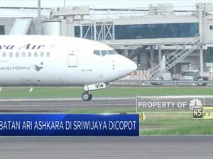 Jabatan Ari Ashkara di Sriwijaya dan Citilink Dicopot