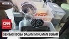 VIDEO: Sensasi Boba Dalam Minuman Segar