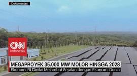VIDEO: Megaproyek 35.000 MW Molor Hingga 2028