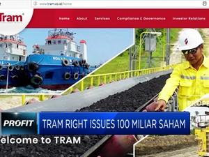 TRAM Rights Issue 100 Miliar Saham Baru