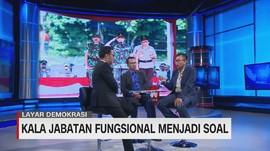 VIDEO: Kala Jabatan Fungsional Menjadi Soal (3/3)