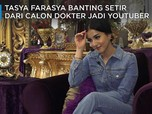 Kisah Tasya Farasya, Calon Dokter Gigi yang Jadi Youtuber