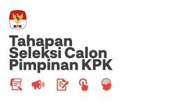 INFOGRAFIS: Tahapan Seleksi Calon Pimpinan KPK