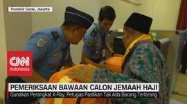 VIDEO: Pemeriksaan Bawaan Calon Jemaah Haji