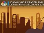 Jokowi Sindir Menteri Soal Defisit Migas, Begini Faktanya