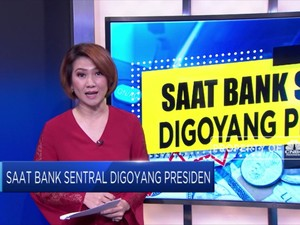 Saat Bank Sentral Digoyang Presiden