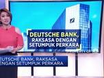 Deutsche Bank, Raksasa Dengan Setumpuk Perkara