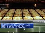 ROTI Miliki Sisa Dana Hasil Right Issue Rp 739,987 M